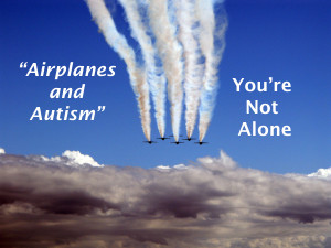 airplanes & autism 5.14.15