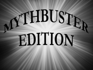 6.22.16 mythbusted edition