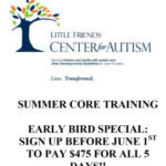 Summer Core Autism Training Early Bird Special Available!