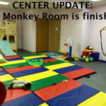 Center Update – Monkey Room is finished!