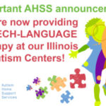 AHSS now providing Speech-Language Therapy at our Illinois Autism Centers!