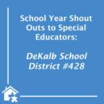 Shout Out to Special Educators at Dekalb School District #428