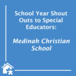 Shout Out to Special Educators at Medinah Christian School! (BLOG)