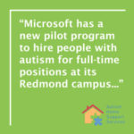 Microsoft Has New Program to Hire People With Autism – BLOG